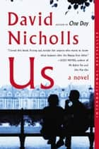 Us - A Novel eBook by David Nicholls
