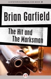 The Hit and The Marksman ebook by Brian Garfield