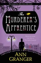 The Murderer's Apprentice - Inspector Ben Ross Mystery 7 ebook by Ann Granger