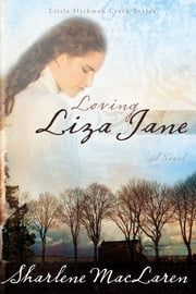Loving Liza Jane ebook by Sharlene MacLaren