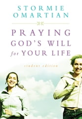 Praying God's Will for Your Life - A Prayerful Walk to Spiritual Well Being ebook by Stormie Omartian