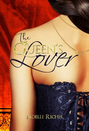 The Queen's Lover ebook by Noelle Riches