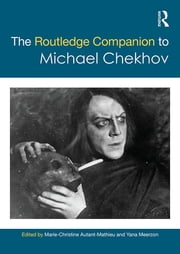 The Routledge Companion to Michael Chekhov ebook by Yana Meerzon,Marie Christine Autant Mathieu