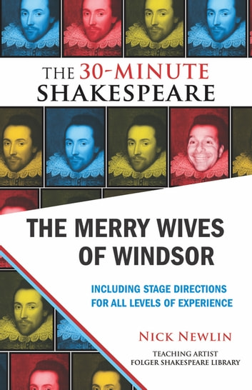 The Merry Wives of Windsor: The 30-Minute Shakespeare ebook by William Shakespeare