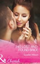 His Lost-And-Found Bride (Mills & Boon Cherish) (The Vineyards of Calanetti, Book 5) ebook by Scarlet Wilson