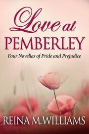 Love at Pemberley - Love at Pemberley ebook by Reina M. Williams