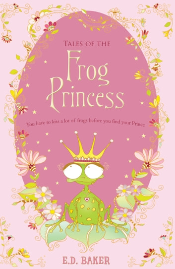 Tales of the Frog Princess ebook by E. D. Baker