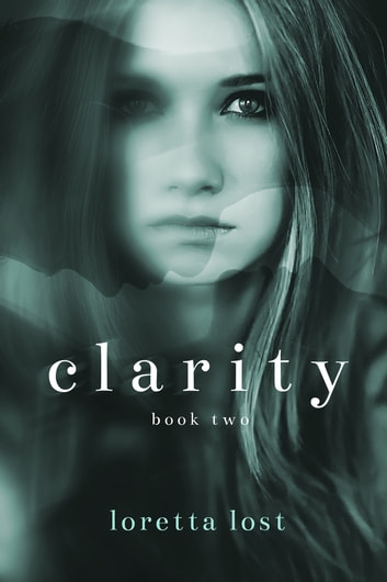 Clarity 2 ebook by Loretta Lost