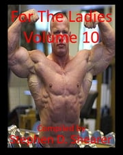 For The Ladies Volume 10 ebook by Stephen Shearer