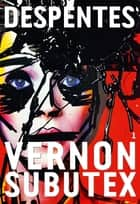 Vernon Subutex, 1 - roman ebook by Virginie Despentes