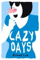 Lazy Days ebook by Erlend Loe,Don Bartlett,Don Shaw
