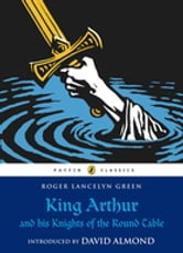 King Arthur and His Knights of the Round Table ebook by Roger Lancelyn Green