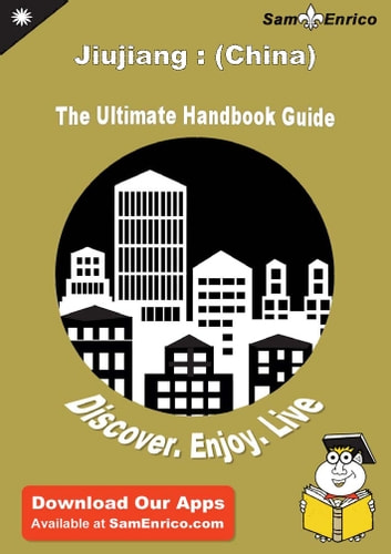 Ultimate Handbook Guide to Jiujiang : (China) Travel Guide - Ultimate Handbook Guide to Jiujiang : (China) Travel Guide ebook by Leticia Hudson
