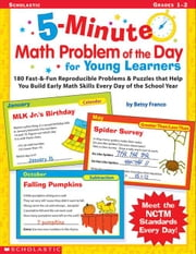 5-Minute Math Problem of the Day For Young Learners: 180 Fast & Fun Reproducible Problems & Puzzles that Help You Build Early Math Skills Every Day of ebook by Franco, Betsy