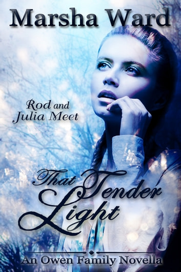 That Tender Light: An Owen Family Novella ebook by Marsha Ward
