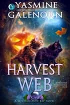 Harvest Web: A Paranormal Women's Fiction Novel - Moonshadow Bay, #4 ebook by