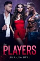 The Players - a MFM menage romance ebook by Shanna Bell