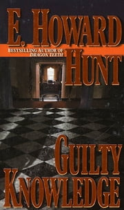 Guilty Knowledge ebook by E. Howard Hunt
