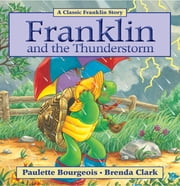 Franklin and the Thunderstorm - Read-Aloud Edition ebook by Paulette Bourgeois, Brenda Clark
