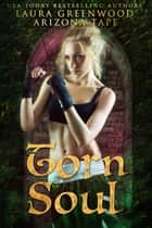 Torn Soul ebook by Arizona Tape, Laura Greenwood