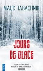 Jours de glace ebook by Maud Tabachnik