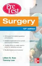 Surgery PreTest Self-Assessment and Review, Thirteenth Edition ebook by Lillian Kao, Tammy Lee