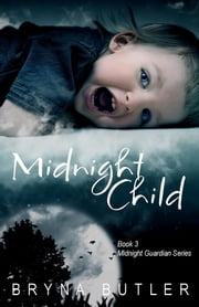 Midnight Child (Midnight Guardian Series, Book 3) ebook by Bryna Butler