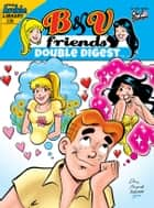 B&V Friends Double Digest #236 ebook by Archie Superstars