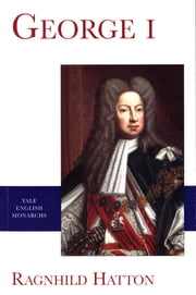 George I ebook by Ragnhild Hatton