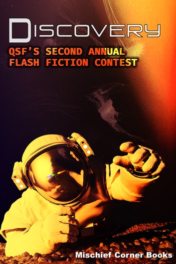 Discovery - QSF's Second Annual Flash Fiction Contest ebook by Mischief Corner Books