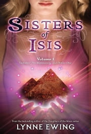 Sisters of Isis Volume 1 ebook by Lynne Ewing