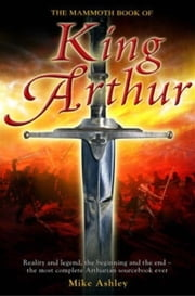 The Mammoth Book of King Arthur ebook by Mike Ashley