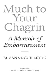 Much to Your Chagrin - A Memoir of Embarrassment ebook by Suzanne Guillette