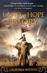 Land of Hope and Glory ebook by Geoffrey Wilson