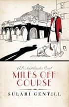 Miles Off Course ebook by Sulari Gentill