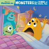 Monsters, Inc.: Monsters Get Scared of the Dark, Too! ebook by Disney Book Group