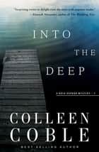 Into the Deep - A Rock Harbor Novel ebook by Colleen Coble