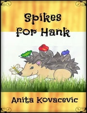 Spikes for Hank ebook by Anita Kovacevic