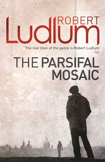 The Parsifal Mosaic ebook by Robert Ludlum