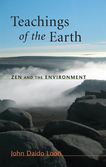 Teachings of the Earth - Zen and the Environment ebook by John Daido Loori