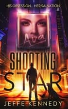 SHOOTING STAR ebook by Jeffe Kennedy