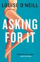 Asking For It ebook by Louise O'Neill