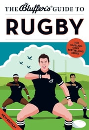 The Bluffer's Guide to Rugby ebook by Steven Gauge