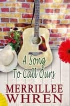 A Song to Call Ours ebook by Merrillee Whren