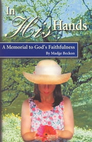 In His Hands ebook by Madge Beckon