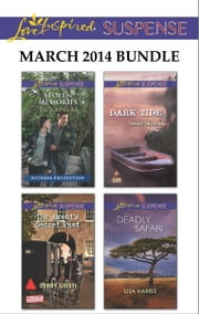 Love Inspired Suspense March 2014 Bundle - Stolen Memories\The Agent's Secret Past\Dark Tide\Deadly Safari ebook by Liz Johnson,Debby Giusti,Susan Sleeman,Lisa Harris