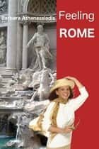 Feeling ROME ebook by Barbara Athanassiadis