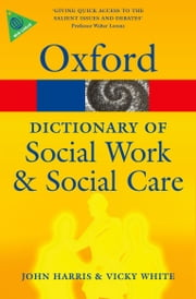 A Dictionary of Social Work and Social Care ebook by John Harris,Vicky White