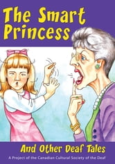 The Smart Princess - And Other Deaf Tales ebook by Canadian Cultural Centre of the Deaf