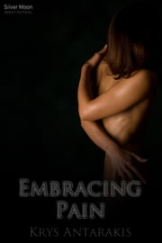 Embracing Pain ebook by Krys Antarakis